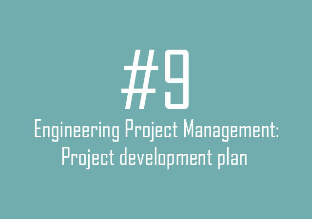 Engineering Project Management: Project development plan